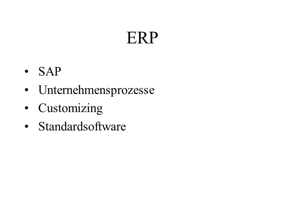 ERP SAP Unternehmensprozesse Customizing Standardsoftware
