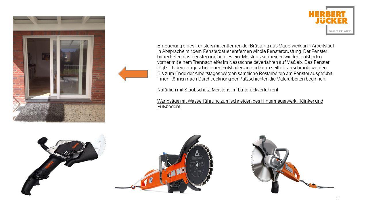 11 Erneuerung eines Fensters mit entfernen der Brüstung aus Mauerwerk an 1 Arbeitstag.