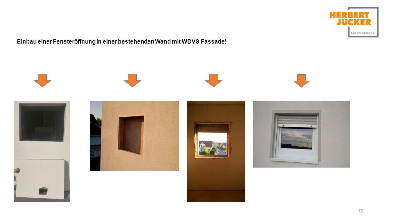 Einbau einer Fensteröffnung in einer bestehenden Wand mit WDVS Fassade! 12