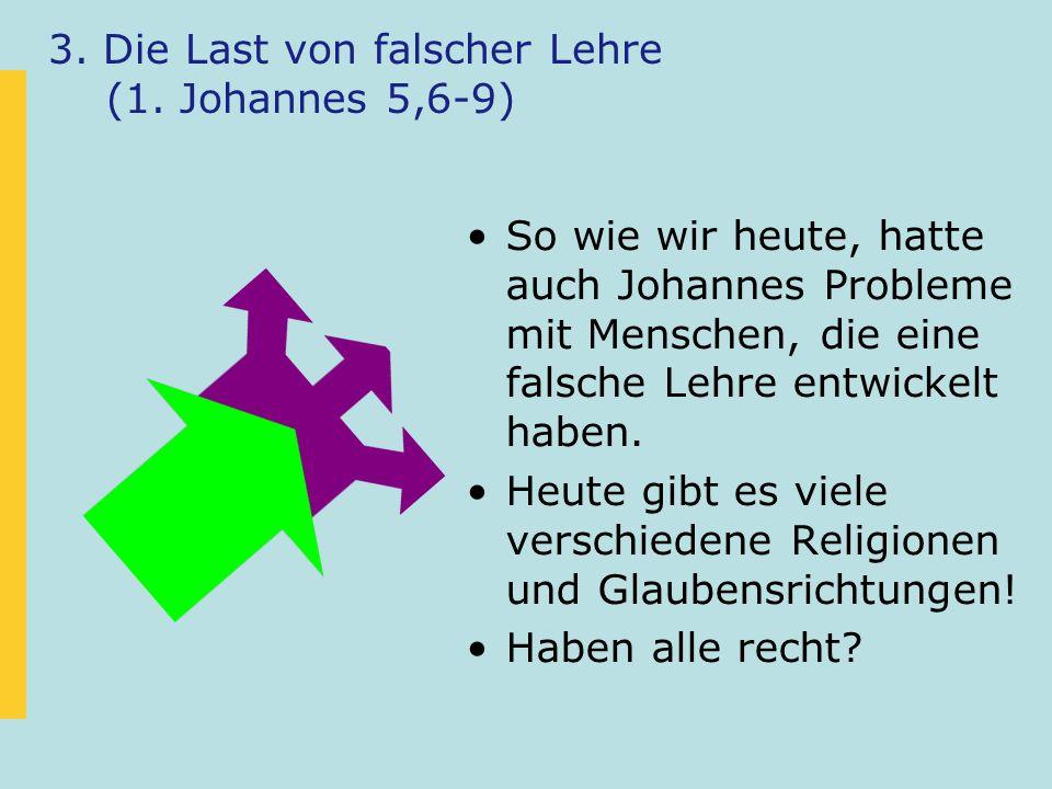 3. Die Last von falscher Lehre (1.
