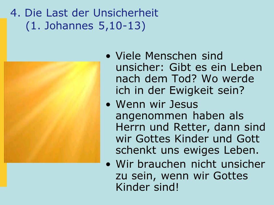 4. Die Last der Unsicherheit (1.
