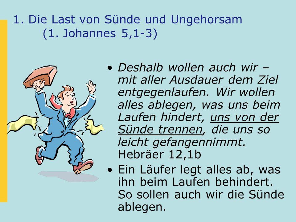 1. Die Last von Sünde und Ungehorsam (1.
