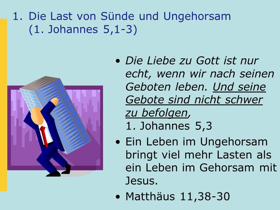 1.Die Last von Sünde und Ungehorsam (1.