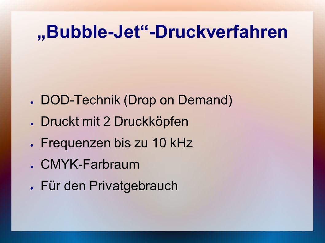 ● DOD-Technik (Drop on Demand) ● Druckt mit 2 Druckköpfen ● Frequenzen bis zu 10 kHz ● CMYK-Farbraum ● Für den Privatgebrauch