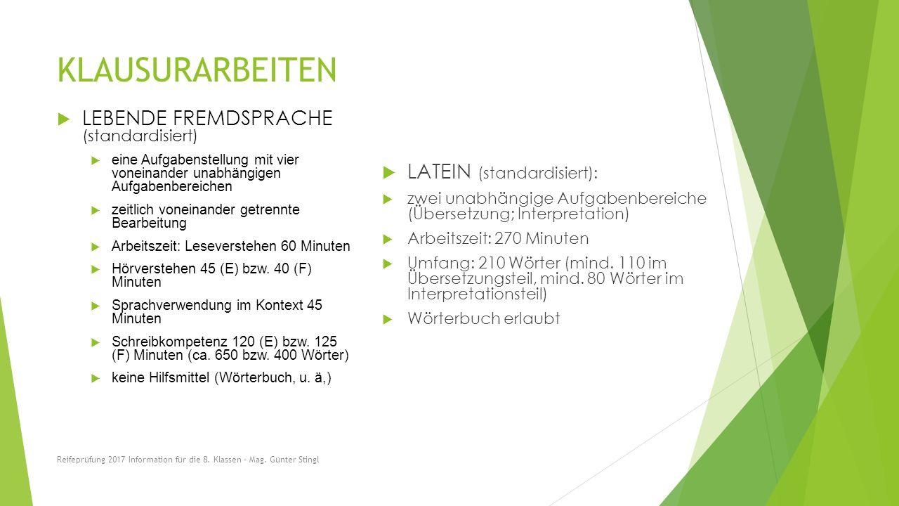 KLAUSURARBEITEN  LATEIN (standardisiert):  zwei unabhängige Aufgabenbereiche (Übersetzung; Interpretation)  Arbeitszeit: 270 Minuten  Umfang: 210 Wörter (mind.