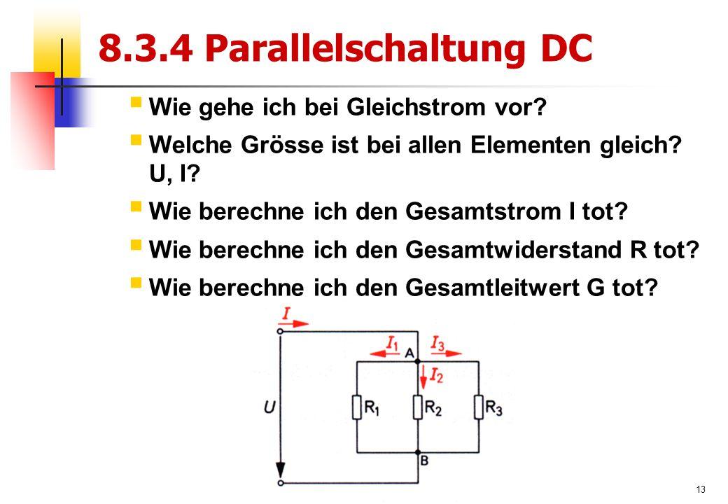 13 8.3.4 Parallelschaltung DC  Wie gehe ich bei Gleichstrom vor.