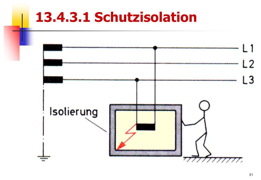 81 13.4.3.1 Schutzisolation