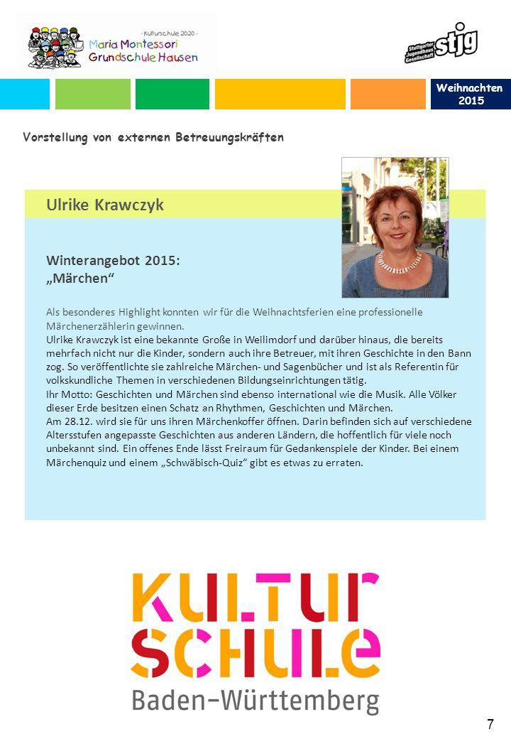 """Weihnachten 2015 Ulrike Krawczyk Winterangebot 2015: """"Märchen Als besonderes Highlight konnten wir für die Weihnachtsferien eine professionelle Märchenerzählerin gewinnen."""