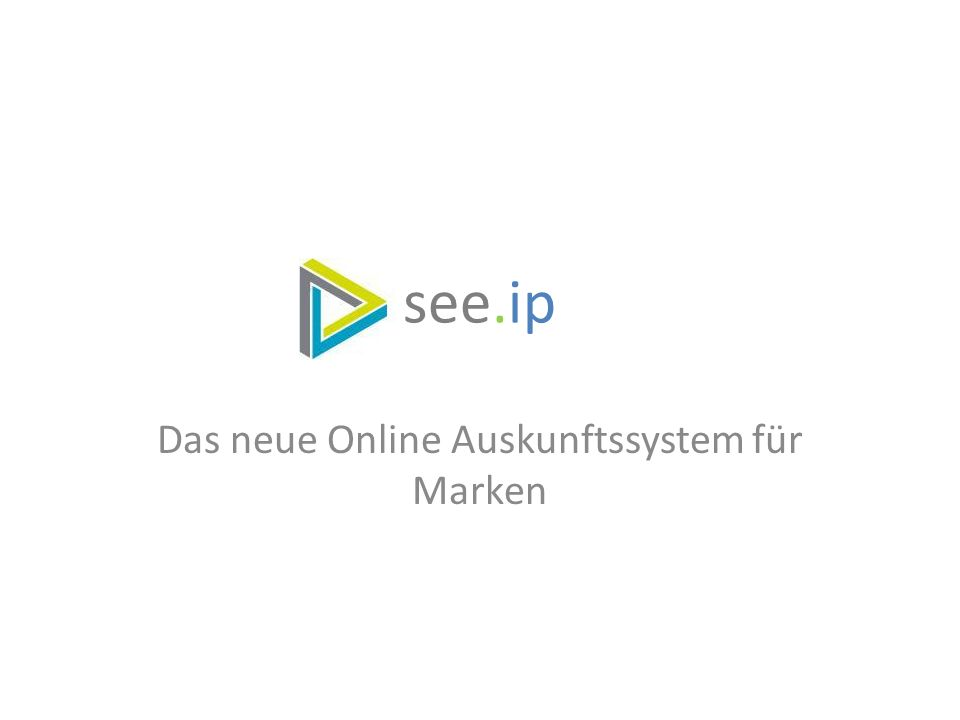 see.ip Das neue Online Auskunftssystem für Marken