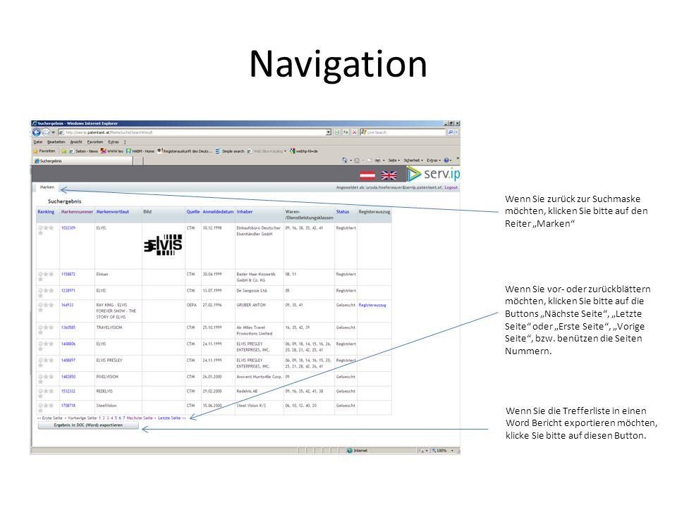 """Navigation Wenn Sie zurück zur Suchmaske möchten, klicken Sie bitte auf den Reiter """"Marken Wenn Sie vor- oder zurückblättern möchten, klicken Sie bitte auf die Buttons """"Nächste Seite , """"Letzte Seite oder """"Erste Seite , """"Vorige Seite , bzw."""