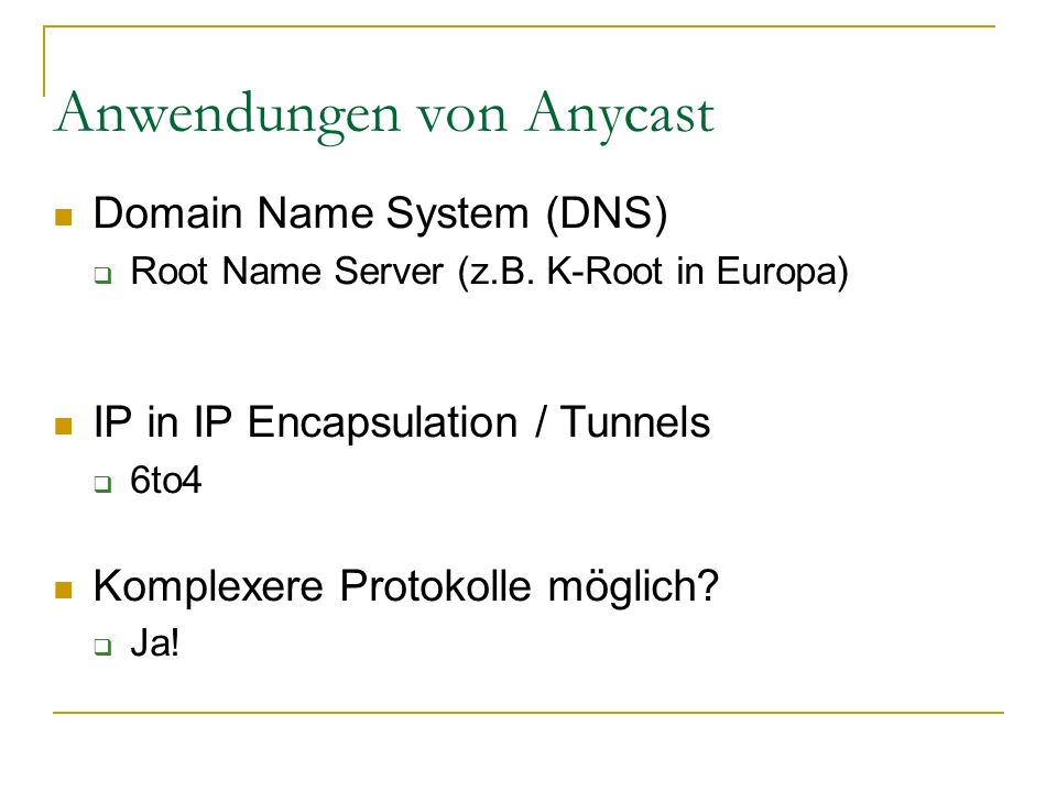 Anwendungen von Anycast Domain Name System (DNS)  Root Name Server (z.B.