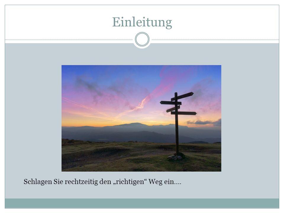 """Einleitung Schlagen Sie rechtzeitig den """"richtigen Weg ein…."""