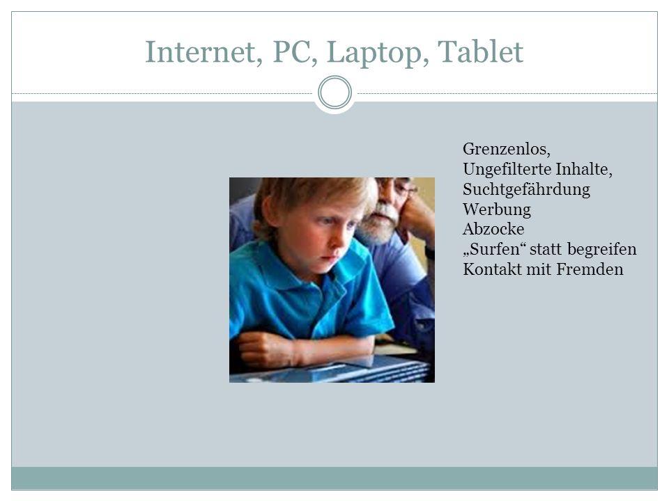 """Internet, PC, Laptop, Tablet Grenzenlos, Ungefilterte Inhalte, Suchtgefährdung Werbung Abzocke """"Surfen statt begreifen Kontakt mit Fremden"""