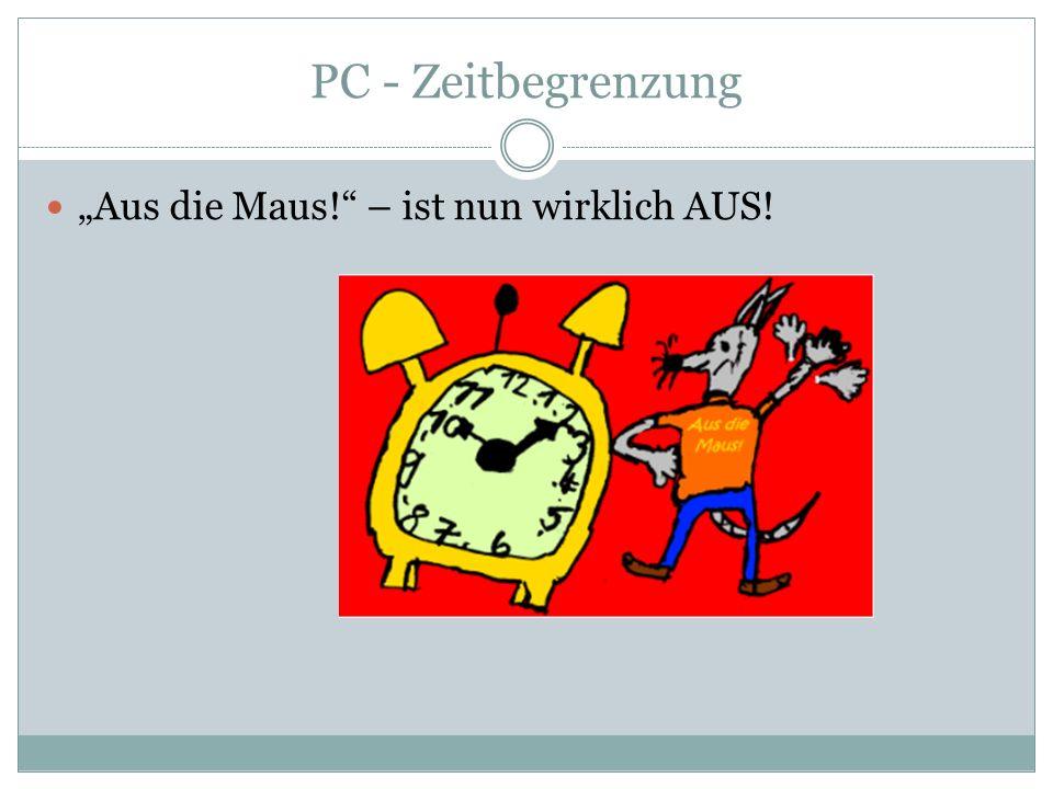 """PC - Zeitbegrenzung """"Aus die Maus! – ist nun wirklich AUS!"""