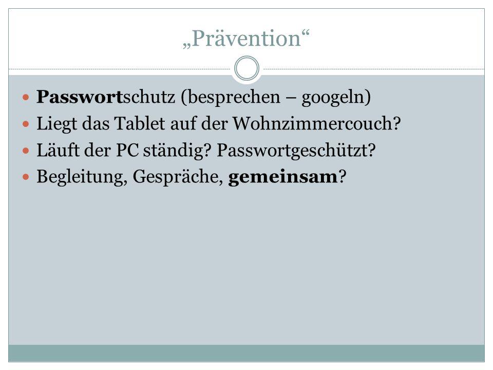 """""""Prävention Passwortschutz (besprechen – googeln) Liegt das Tablet auf der Wohnzimmercouch."""