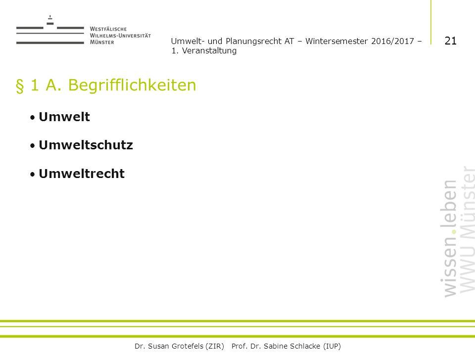 Dr. Susan Grotefels (ZIR) Prof. Dr. Sabine Schlacke (IUP) § 1 A.