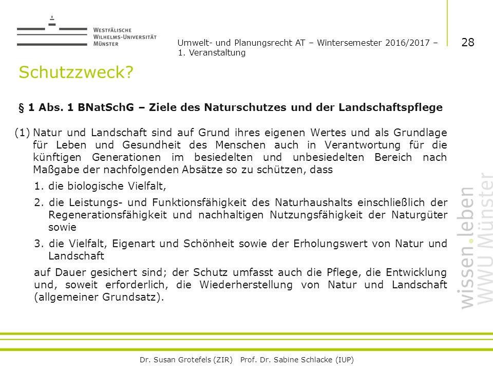 Dr. Susan Grotefels (ZIR) Prof. Dr. Sabine Schlacke (IUP) Schutzzweck.