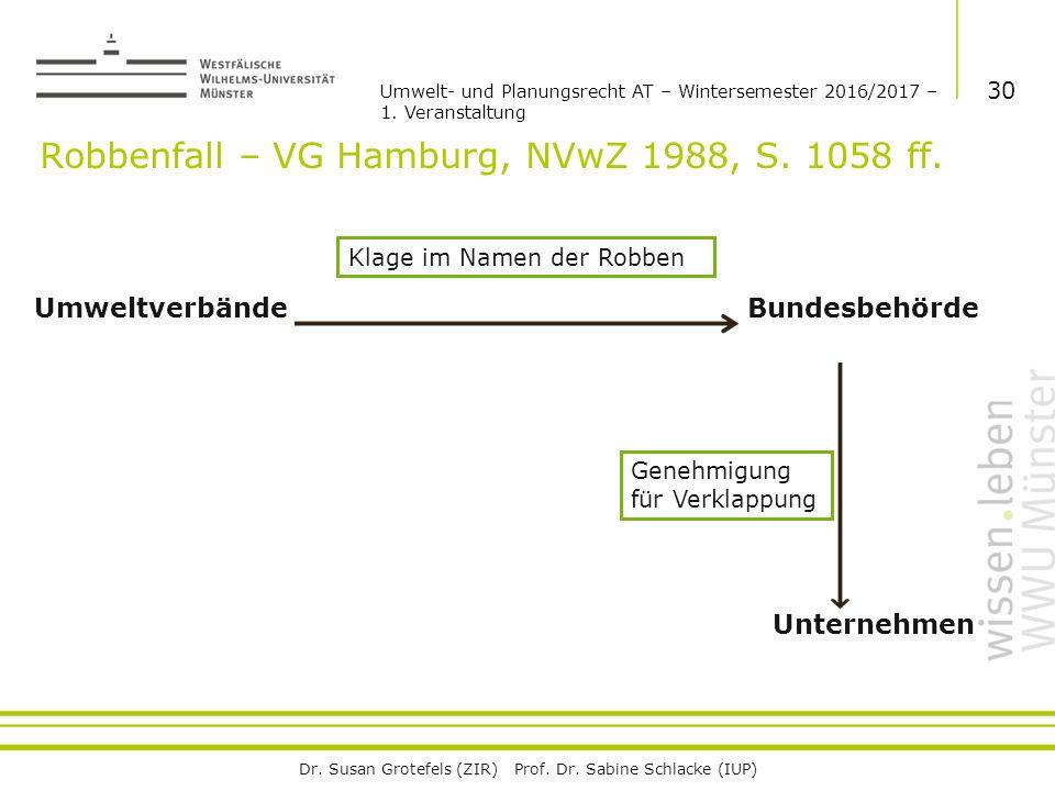 Dr. Susan Grotefels (ZIR) Prof. Dr. Sabine Schlacke (IUP) Robbenfall – VG Hamburg, NVwZ 1988, S.