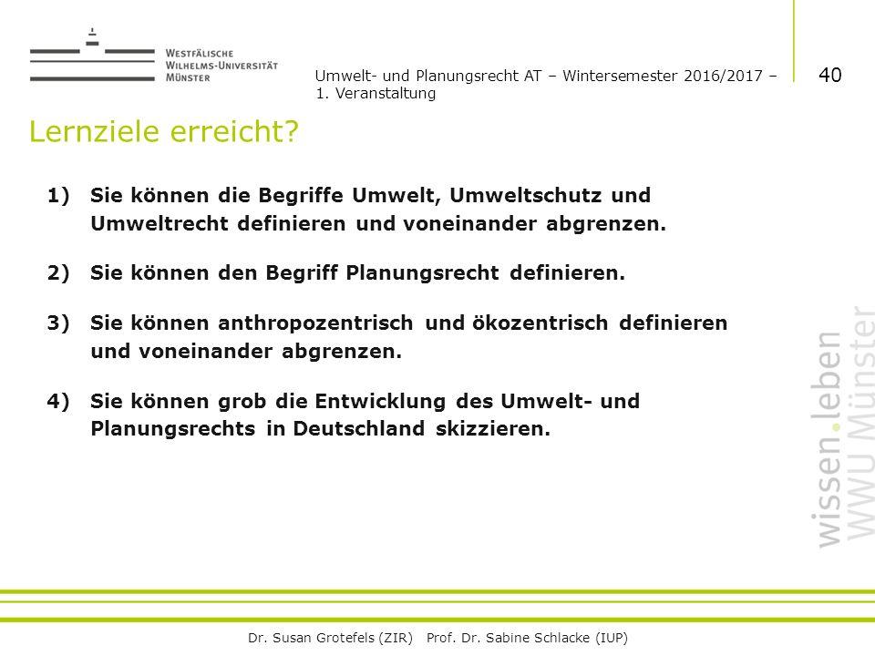 Dr. Susan Grotefels (ZIR) Prof. Dr. Sabine Schlacke (IUP) Lernziele erreicht.