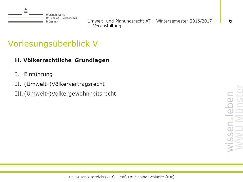 Dr. Susan Grotefels (ZIR) Prof. Dr. Sabine Schlacke (IUP) Vorlesungsüberblick V H.
