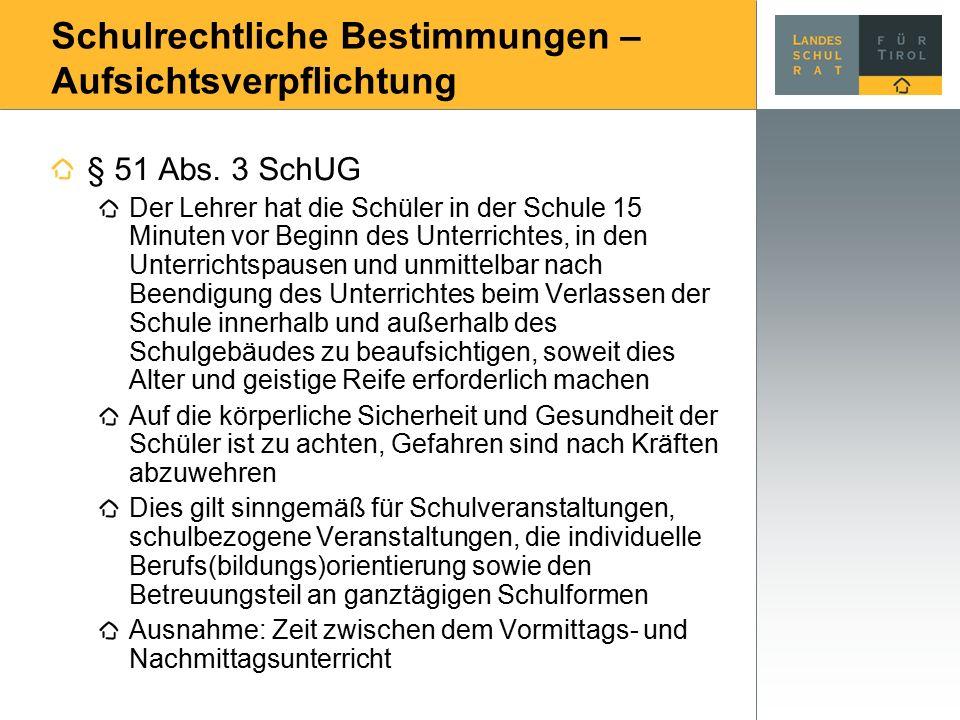 Schulrechtliche Bestimmungen – Aufsichtsverpflichtung § 51 Abs.