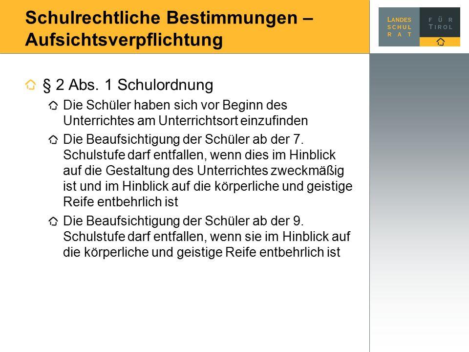 Schulrechtliche Bestimmungen – Aufsichtsverpflichtung § 2 Abs.
