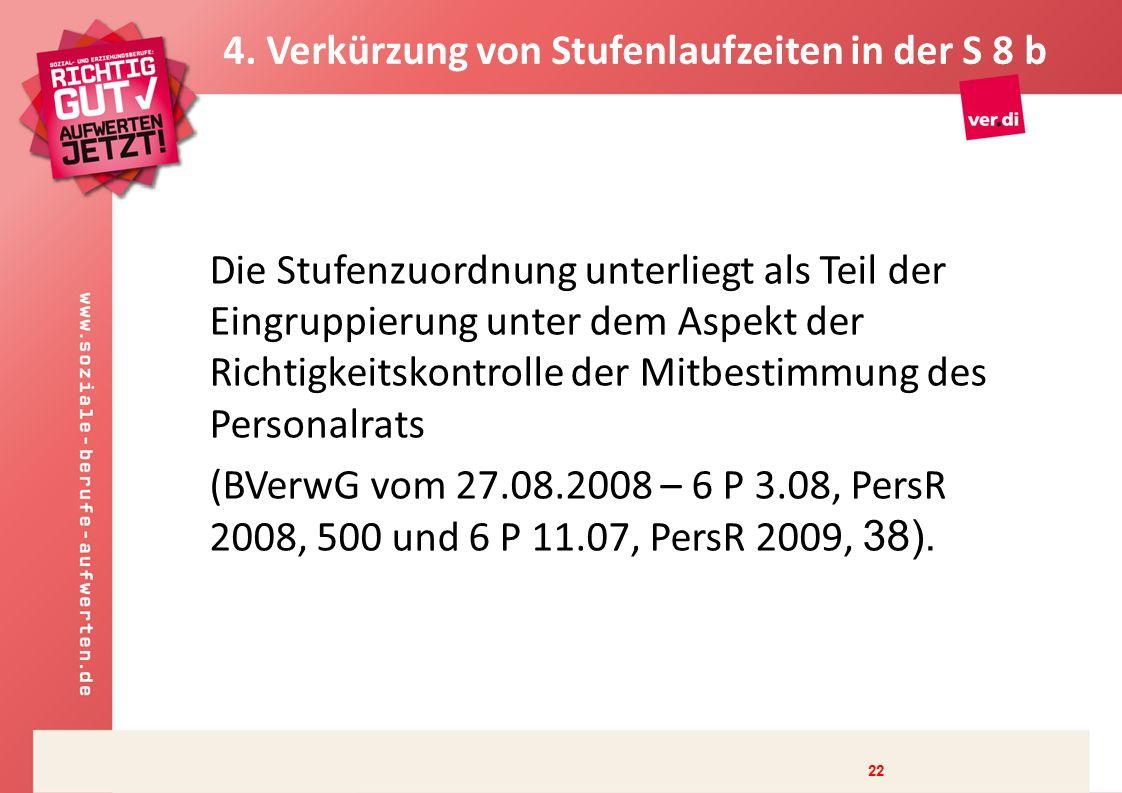 Die Stufenzuordnung unterliegt als Teil der Eingruppierung unter dem Aspekt der Richtigkeitskontrolle der Mitbestimmung des Personalrats (BVerwG vom 27.08.2008 – 6 P 3.08, PersR 2008, 500 und 6 P 11.07, PersR 2009, 38).