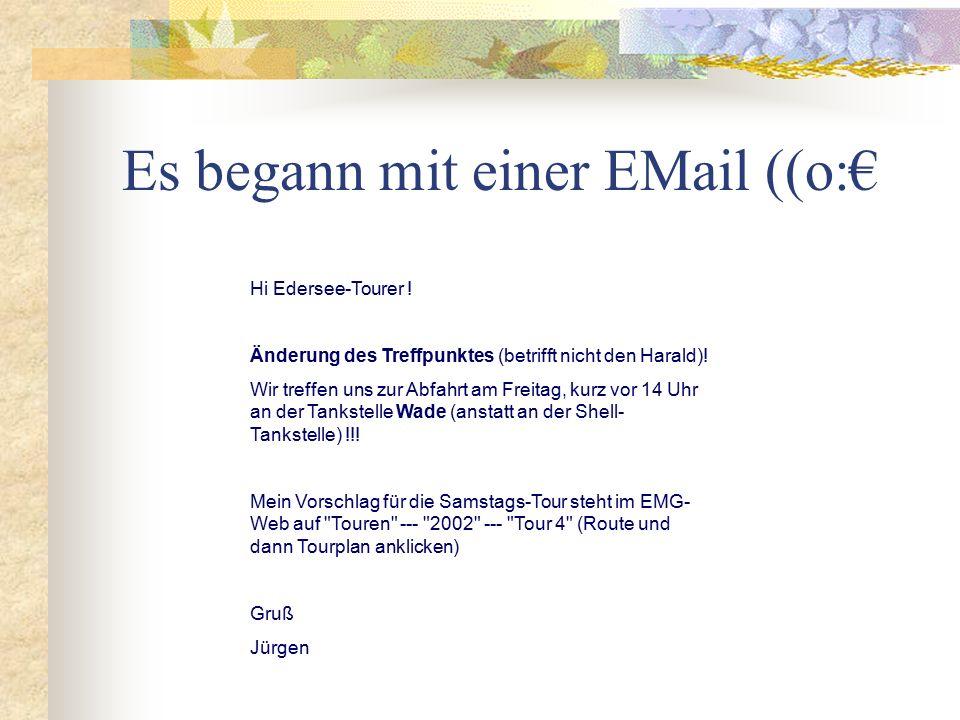 Es begann mit einer EMail ((o:€ Hi Edersee-Tourer .