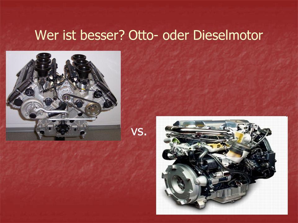 Wer ist besser Otto- oder Dieselmotor vs.