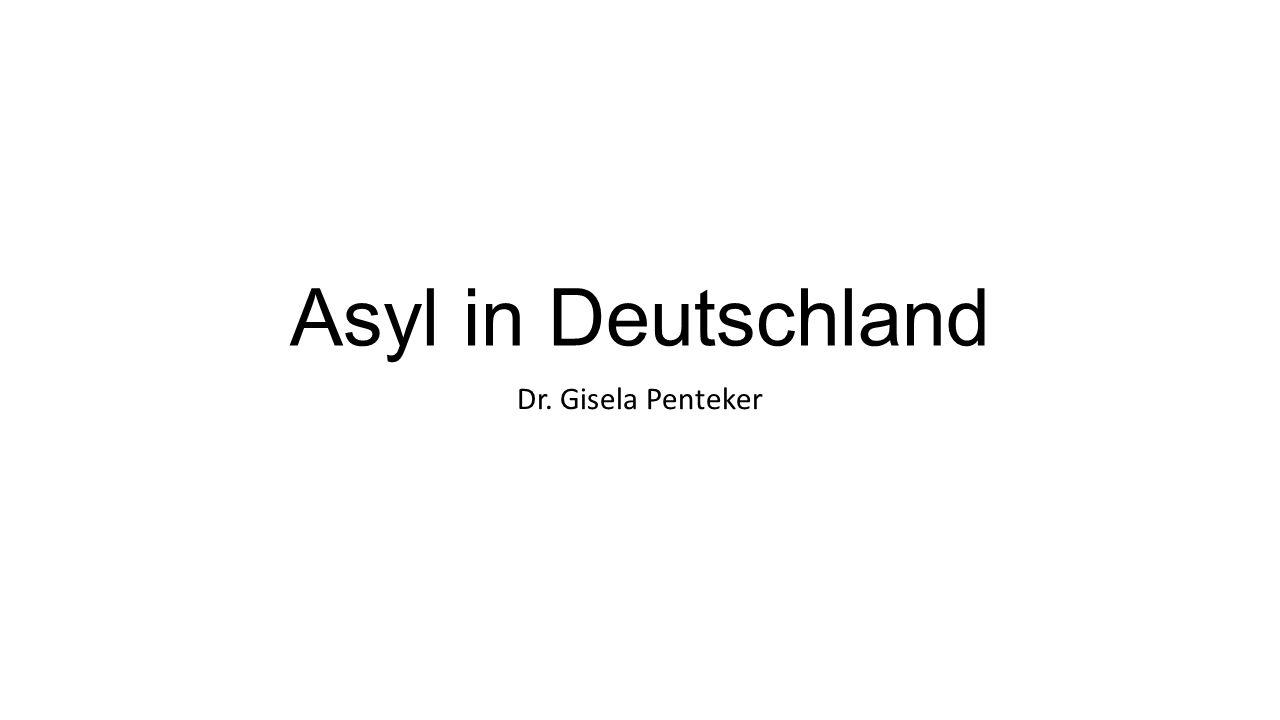 Asyl in Deutschland Dr. Gisela Penteker