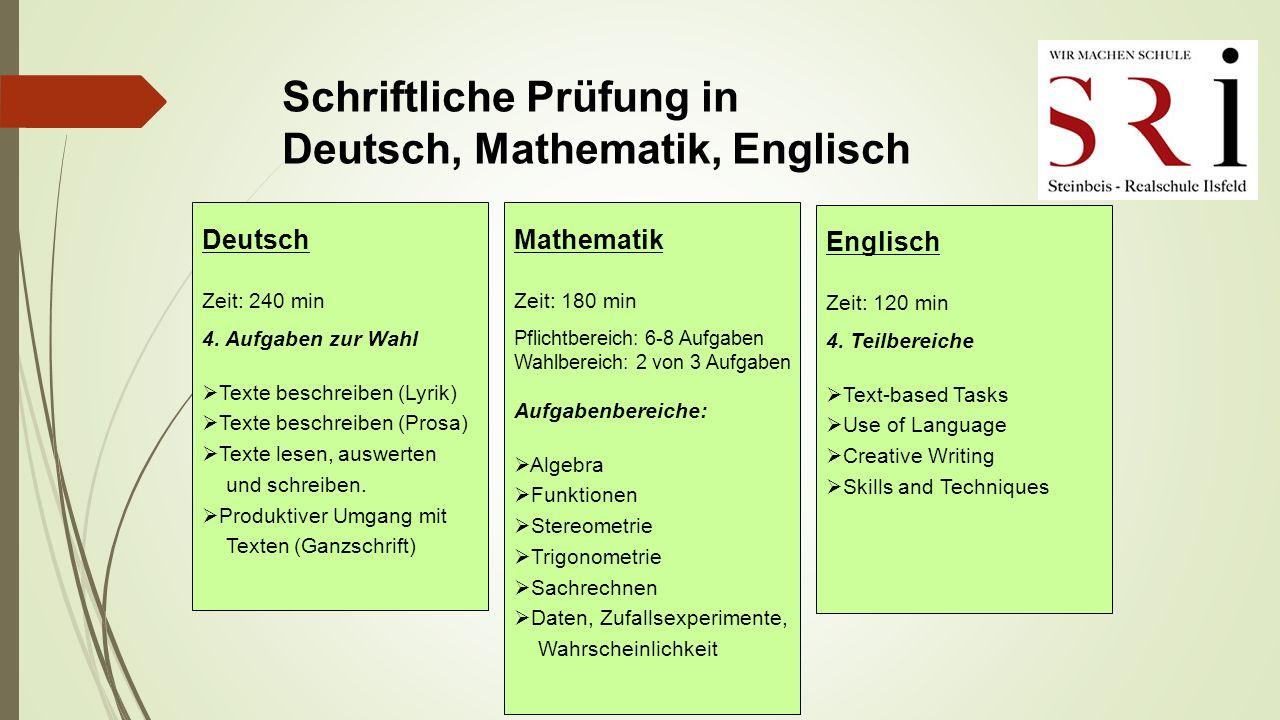 Schriftliche Prüfung in Deutsch, Mathematik, Englisch Deutsch Zeit: 240 min 4.