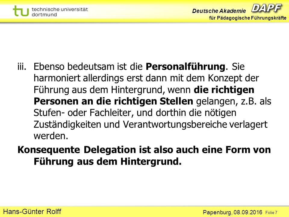 Deutsche Akademie für Pädagogische Führungskräfte Papenburg, 08.09.2016 Folie 7 Hans-Günter Rolff iii.Ebenso bedeutsam ist die Personalführung.