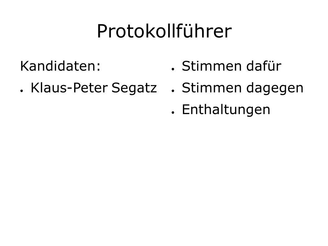 Protokollführer Kandidaten: ● Klaus-Peter Segatz ● Stimmen dafür ● Stimmen dagegen ● Enthaltungen