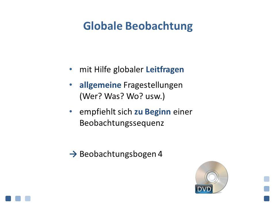 Globale Beobachtung mit Hilfe globaler Leitfragen allgemeine Fragestellungen (Wer.