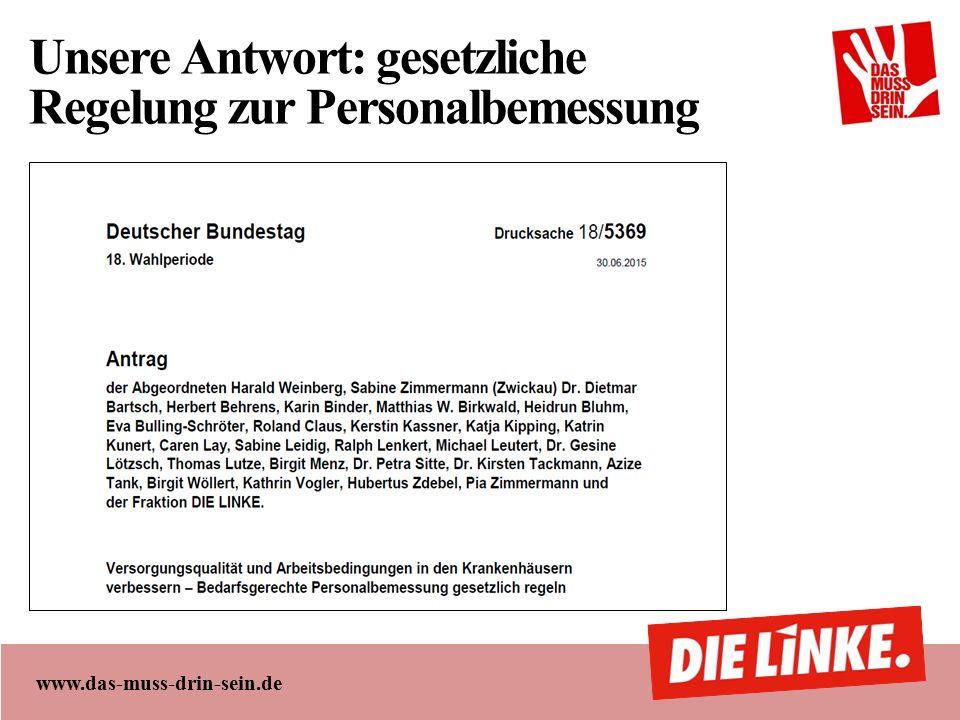 www.das-muss-drin-sein.de Unsere Antwort: gesetzliche Regelung zur Personalbemessung
