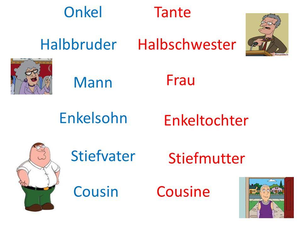 Cousin Tante Cousine Onkel Frau Mann Stiefvater Stiefmutter Enkeltochter Enkelsohn HalbbruderHalbschwester
