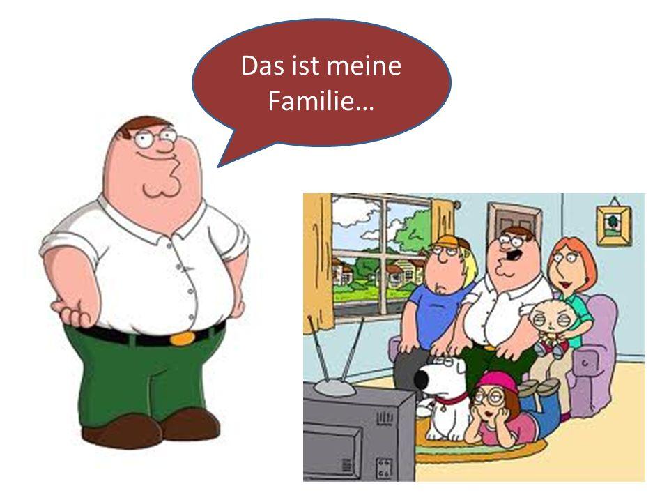 Das ist meine Familie…