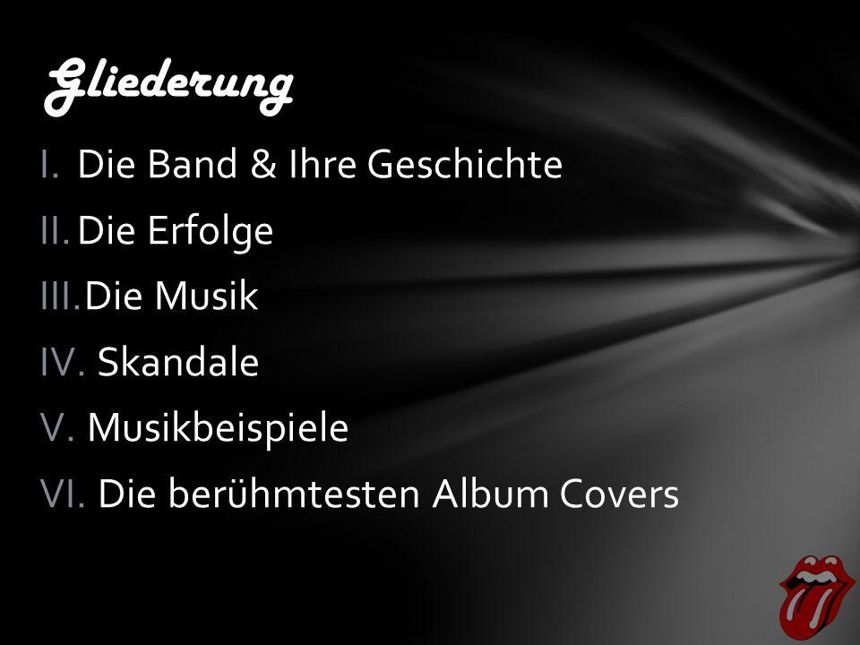 I.Die Band & Ihre Geschichte II.Die Erfolge III.Die Musik IV.