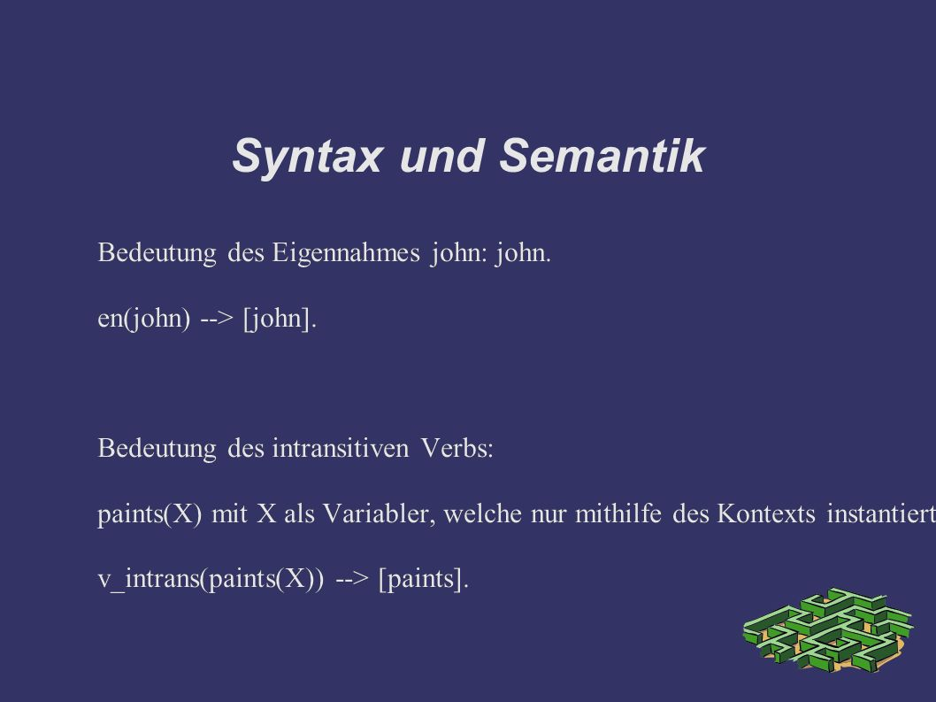Syntax und Semantik Bedeutung des Eigennahmes john: john.