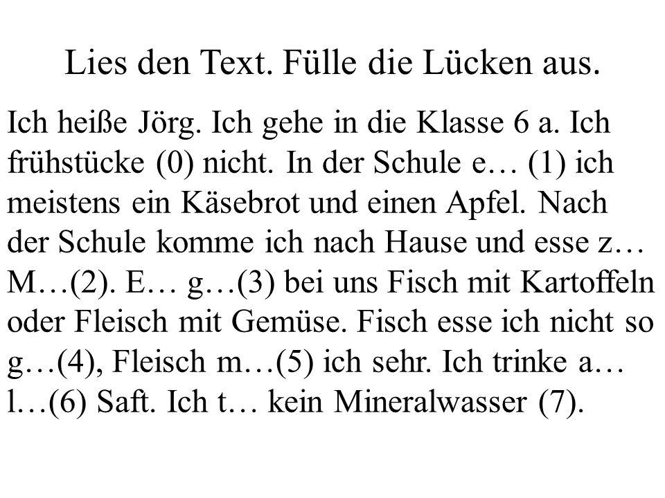 Lies den Text. Fülle die Lücken aus. Ich heiße Jörg.