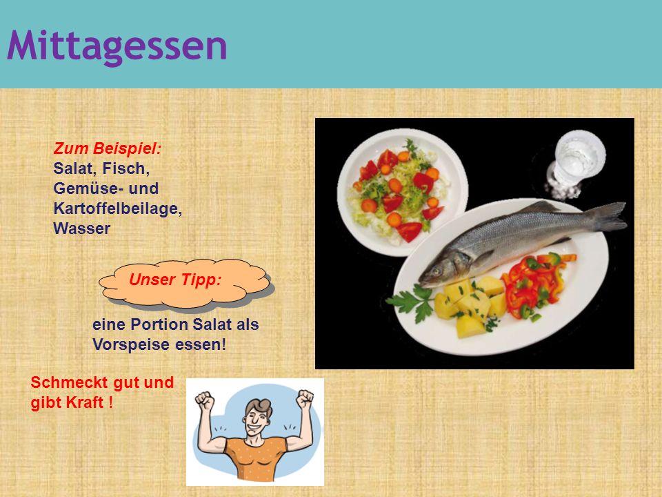 Mittagessen Zum Beispiel: Salat, Fisch, Gemüse- und Kartoffelbeilage, Wasser eine Portion Salat als Vorspeise essen.