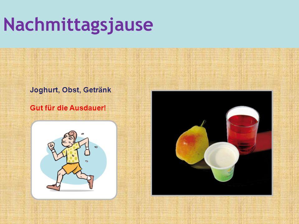 Joghurt, Obst, Getränk Gut für die Ausdauer! Nachmittagsjause