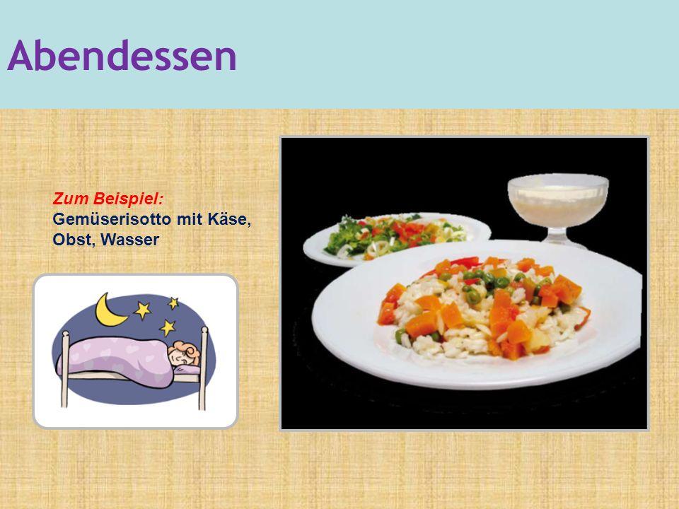 Zum Beispiel: Gemüserisotto mit Käse, Obst, Wasser Abendessen