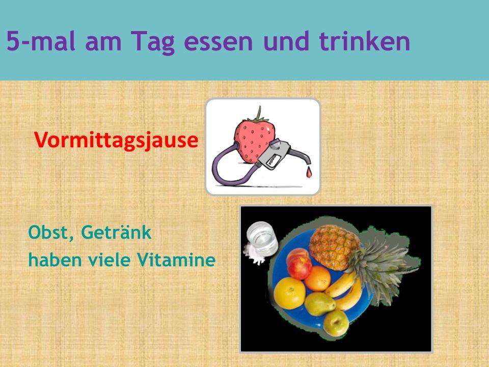 5-mal am Tag essen und trinken Obst, Getränk haben viele Vitamine Vormittagsjause