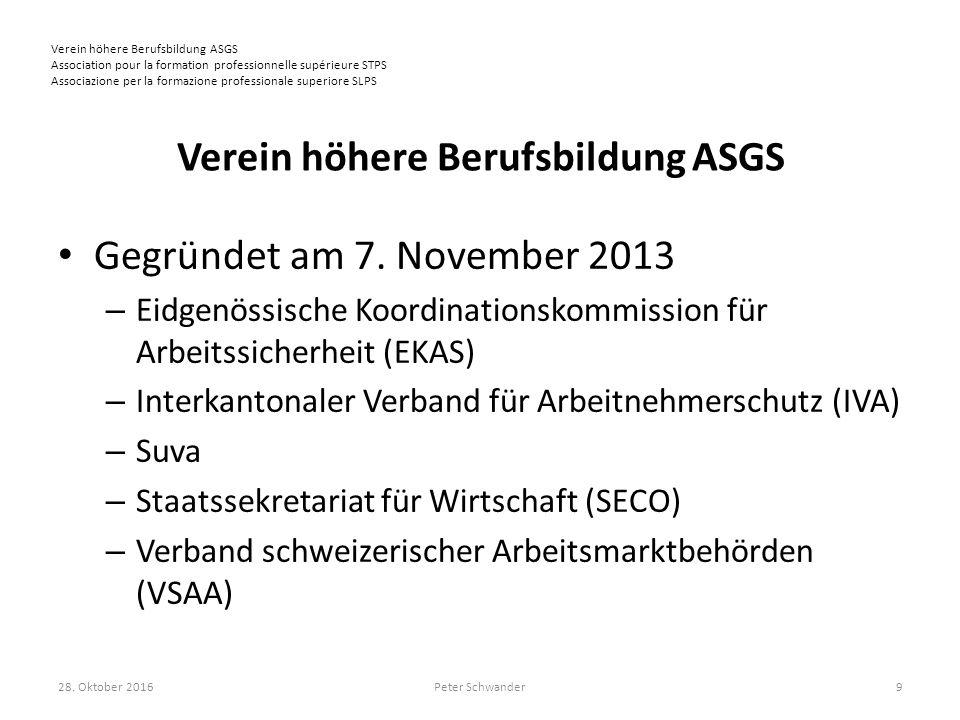 Verein höhere Berufsbildung ASGS Association pour la formation professionnelle supérieure STPS Associazione per la formazione professionale superiore SLPS Verein höhere Berufsbildung ASGS Gegründet am 7.