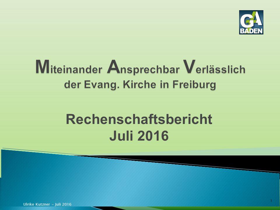 1 Rechenschaftsbericht Juli 2016 Ulrike Kutzner - Juli 2016