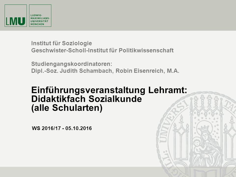 Institut für Soziologie Geschwister-Scholl-Institut für Politikwissenschaft Studiengangskoordinatoren: Dipl.-Soz.