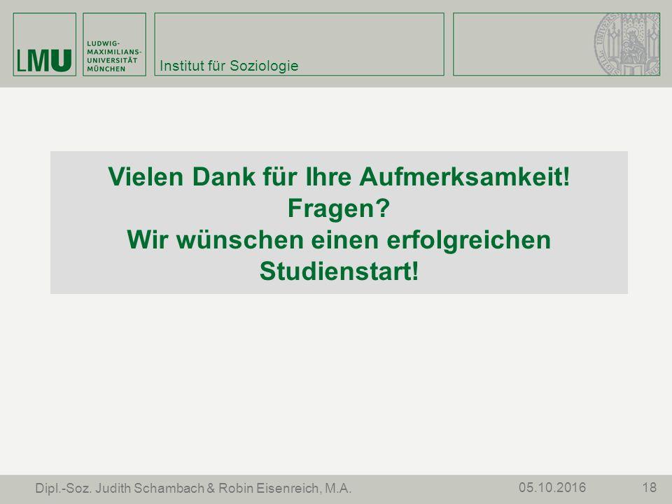 Institut für Soziologie 1805.10.2016 Dipl.-Soz. Judith Schambach & Robin Eisenreich, M.A.
