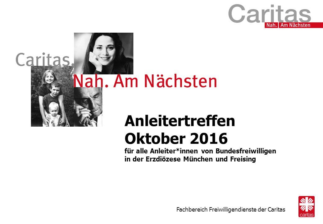 Anleitertreffen Oktober 2016 für alle Anleiter*innen von Bundesfreiwilligen in der Erzdiözese München und Freising Fachbereich Freiwilligendienste der Caritas