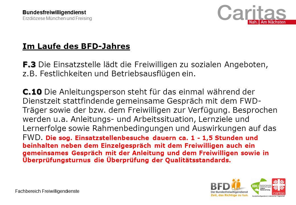 Bundesfreiwilligendienst Erzdiözese München und Freising Fachbereich Freiwilligendienste Bundesfreiwilligendienst Erzdiözese München und Freising Fachbereich Freiwilligendienste Im Laufe des BFD-Jahres F.3 F.3 Die Einsatzstelle lädt die Freiwilligen zu sozialen Angeboten, z.B.